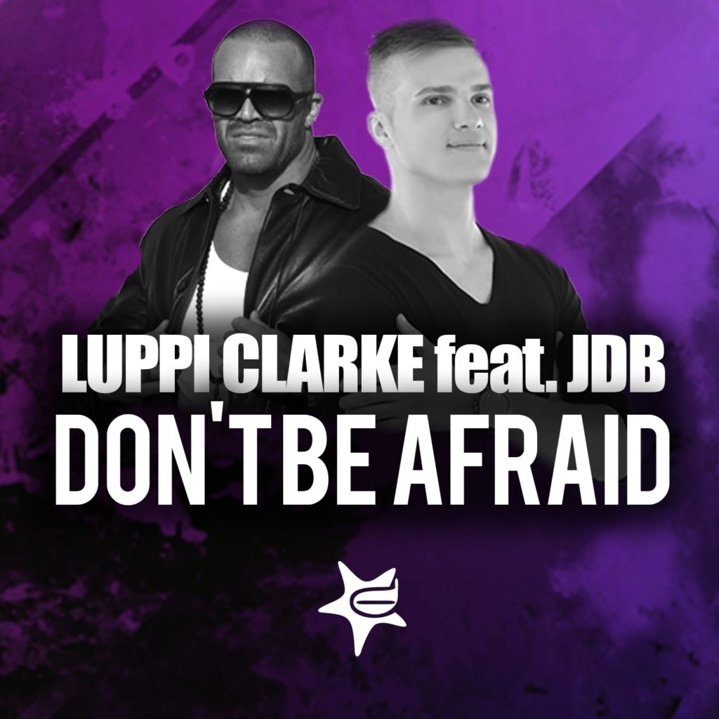 Luppi Clarke - Don't Be Afraid (Vocal Mix)